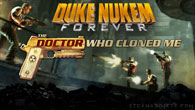 "Type: Action Developer: Gearbox Software Release Date: December 13th, 2011 Official Website: http://www.dukenukemforever.com/ On December 13th, the first Duke Nukem Forever singleplayer DLC episode: ""The Doctor Who Cloned Me"", was released. […]"