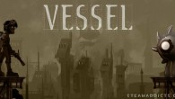 Living liquid machines have overrun this world of unstoppable progress, and it is the role of their inventor, Arkwright, to stop the chaos they are causing. Vessel is a game...
