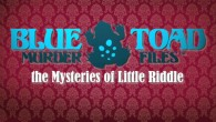 Blue Toad Murder Files: The Mysteries of Little Riddle is a one to four player co-operative episodic download game published by Relentless Software. Set in the sleepy village of Little...