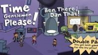 Ben There, Dan That! and Time Gentlemen, Please! are a couple of rip-roaring point-and-click adventure games . With tongue firmly in cheek, sit back, relax, and put your mind to...